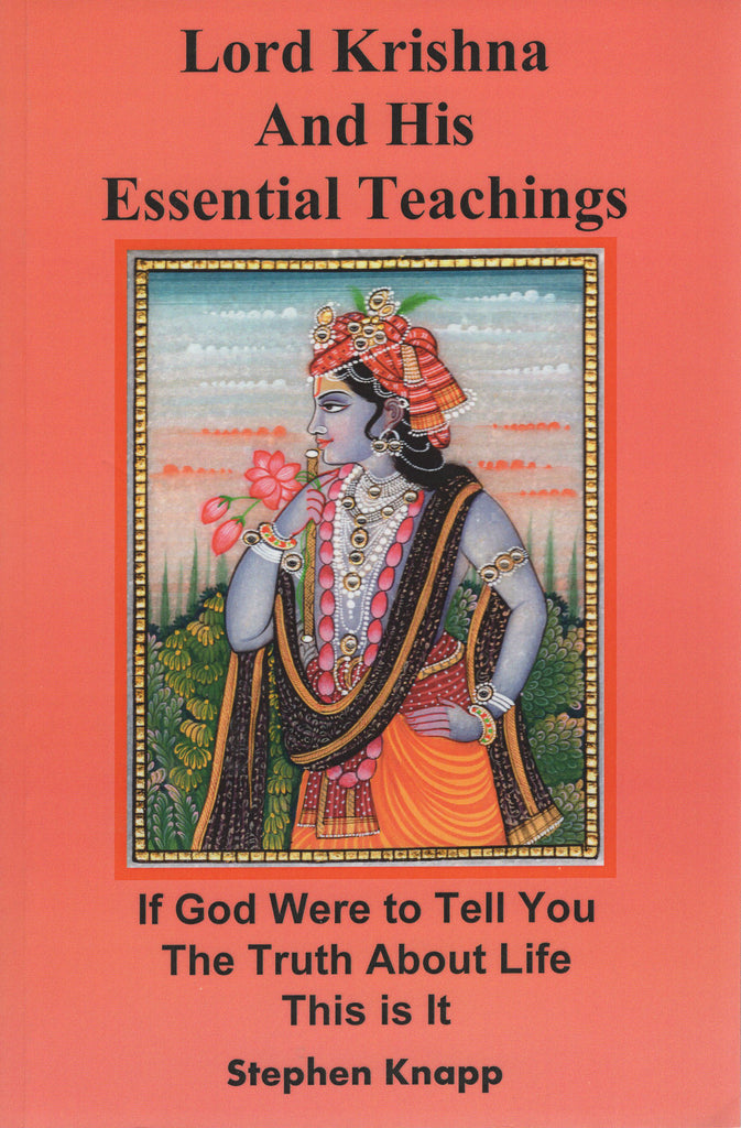 Lord Krishna and His Essential Teachings by Stephen Knapp