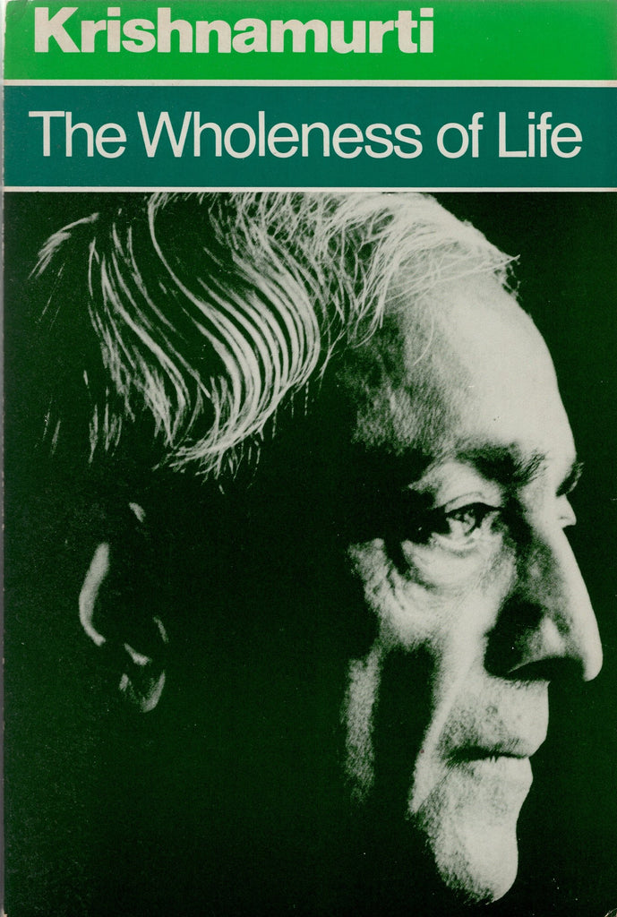 The Wholeness of Life By J. Krishnamurti