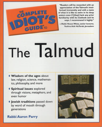 The Complete Idiot's Guide to the Talmud by Aaron Rabbi Parry