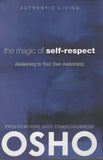 The Magic of Self-Respect: Awakening to your Own Awareness by Osho Bhagwan Shree