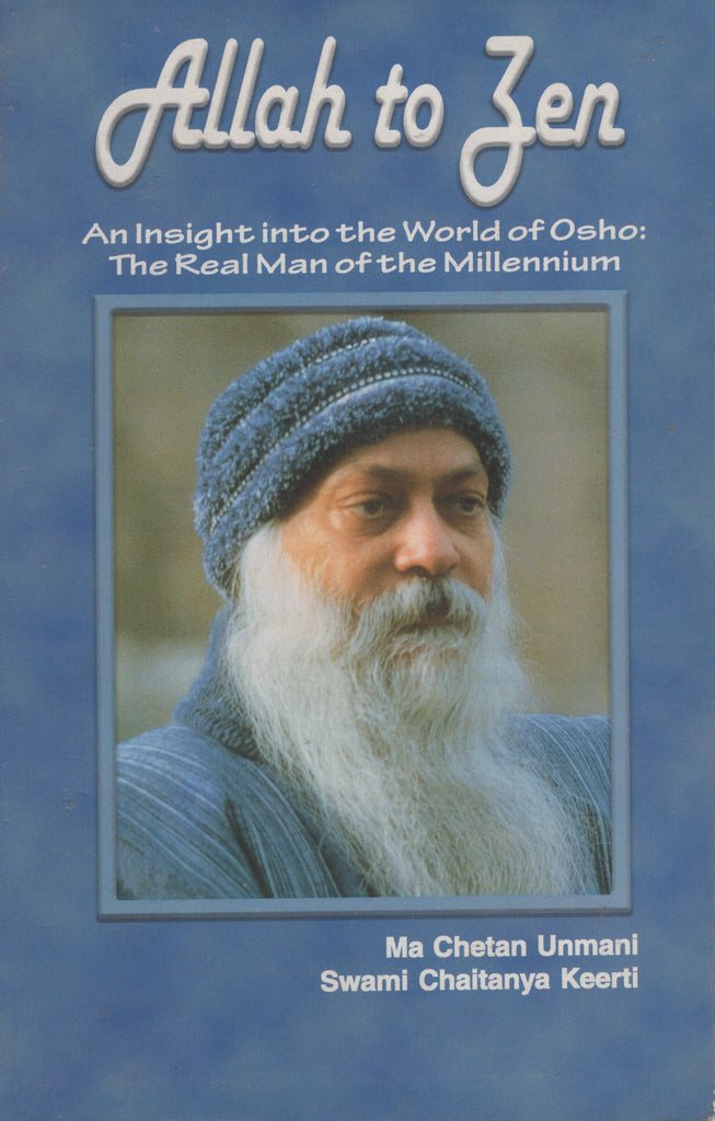 Allah to Zen An Insight into the World of Osho by Swami Chaitanya Keerti