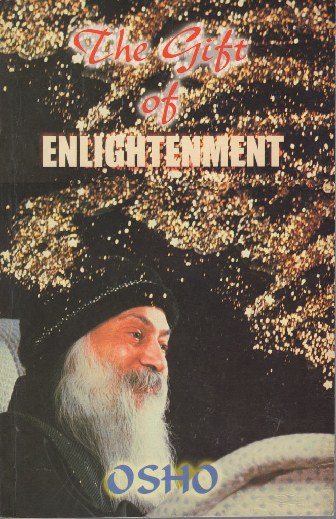 The Gift of Enlightenment by Osho Bhagwan Shree Rajneesh 1st Edition