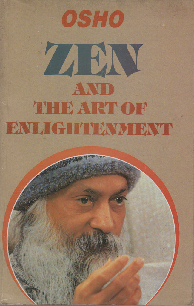 Zen: The Art of Enlightenment by Osho Bhagwan Shree Rajneesh