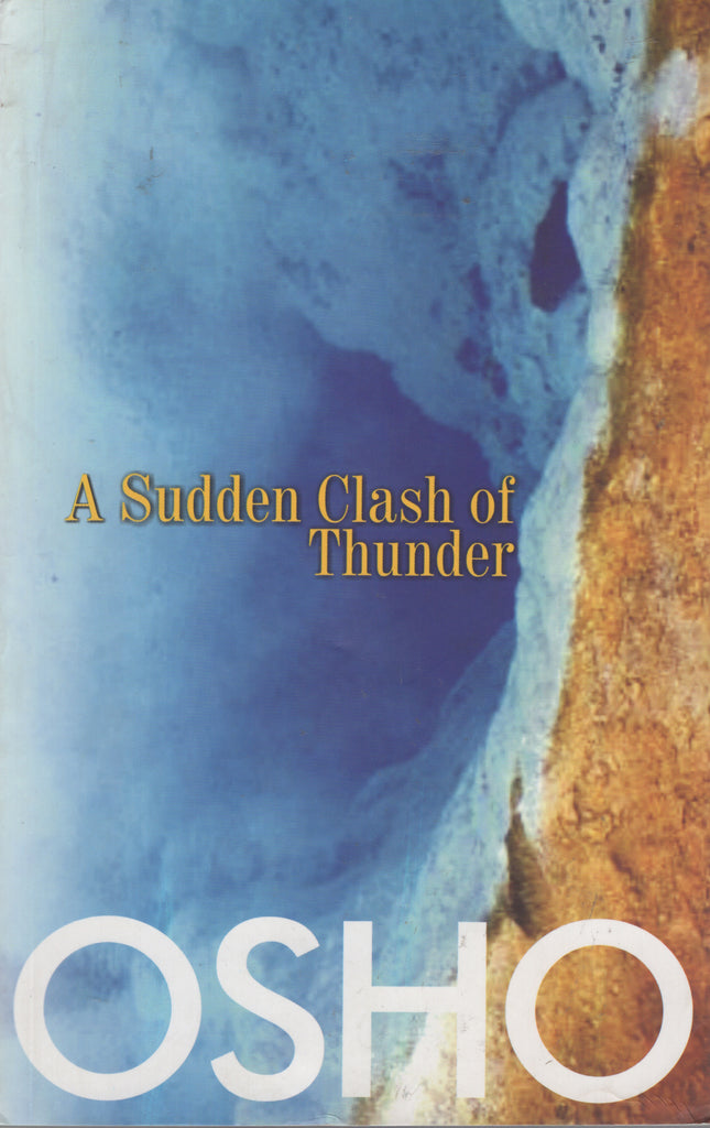 A Sudden Clash of Thunder by Osho Bhagwan Shree Rajneesh