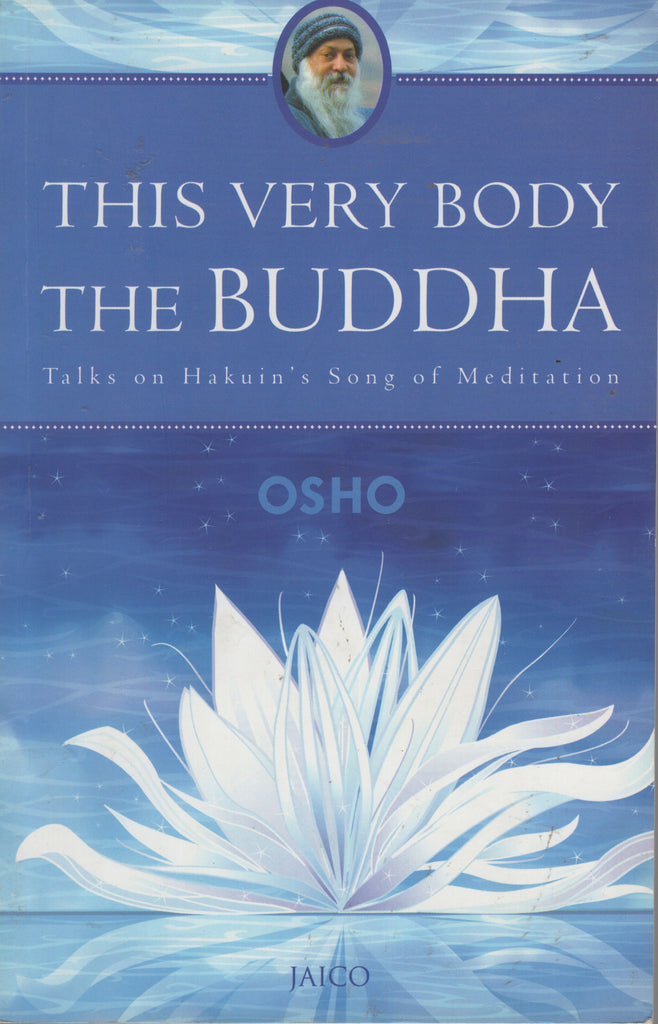This Very Body The Buddha Talks on Hakuin's Song of Meditation by Osho Bhagwan
