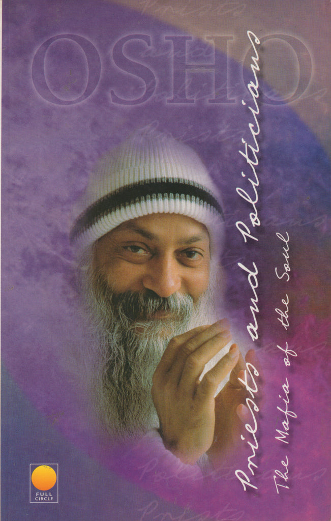 Priests and Politicians: The Mafia of the Soul by Osho Shree Rajneesh