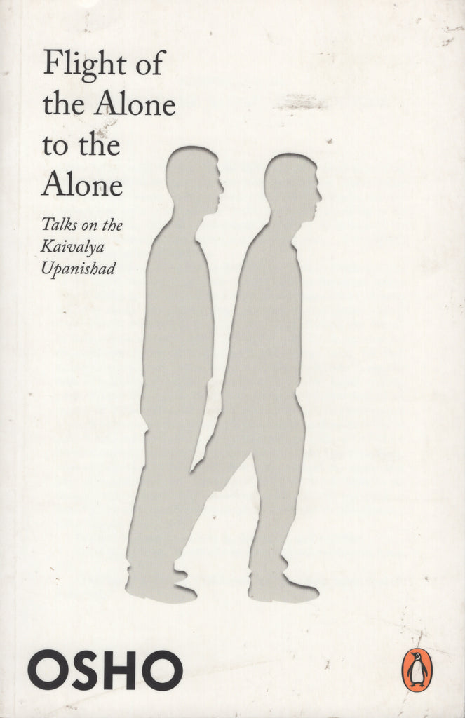 Flight of the Alone to the Alone by Osho Bhagwan Shree Rajneesh