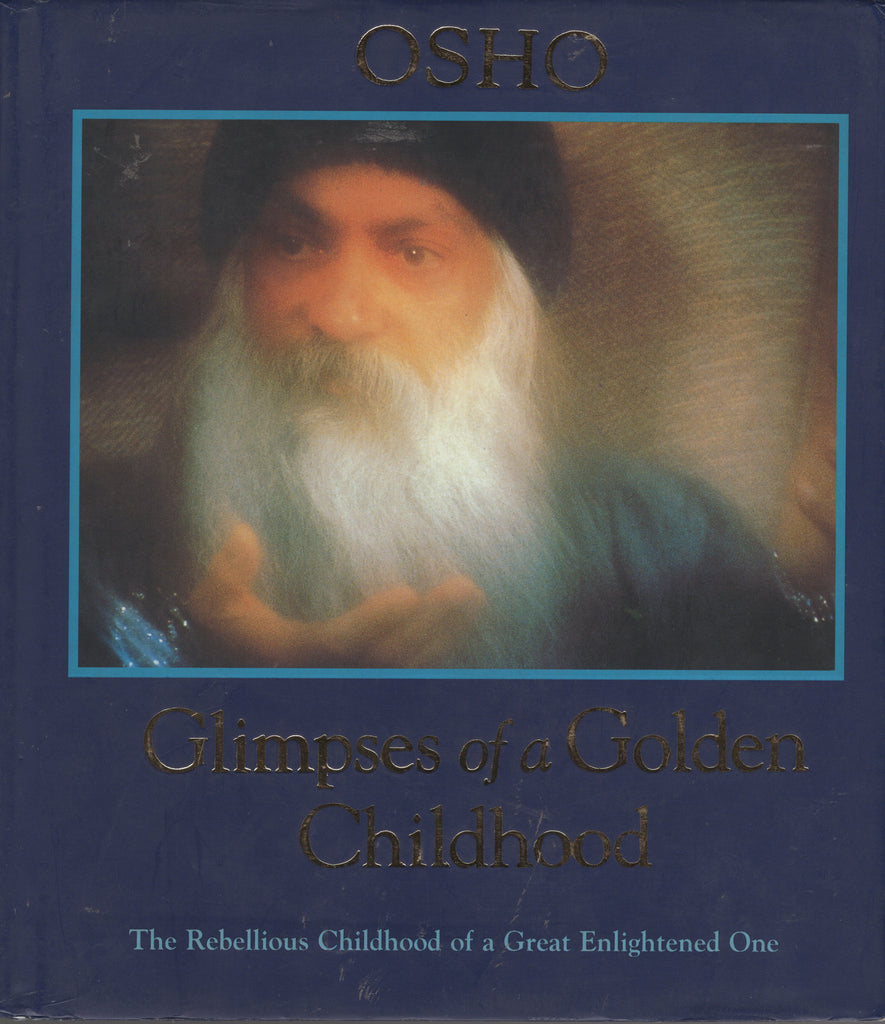 Glimpses of a Golden Childhood by Osho Bhagwan Shree Rajneesh