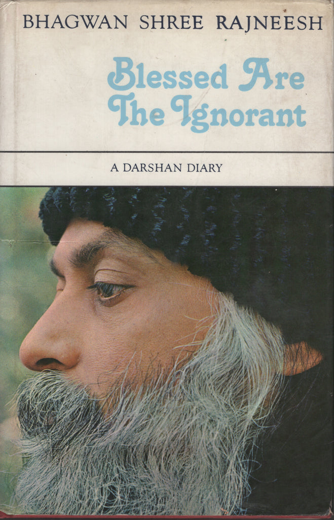 Blessed are the Ignorant by Osho Bhagwan Shree Rajneesh 1st Edition