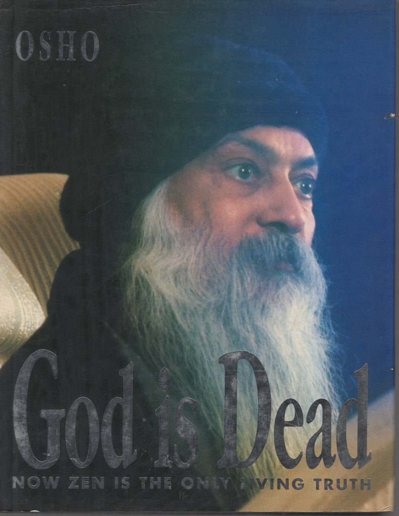 God Is Dead, Now Zen Is the Only Living Truth by Osho Bhagwan Shree Rajneesh