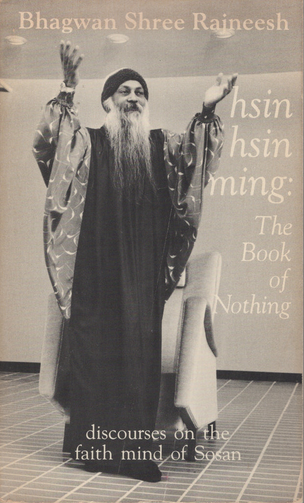Hsin Hsin Ming The Book of Nothing by Osho Bhagwan Rajneesh 1st Edition