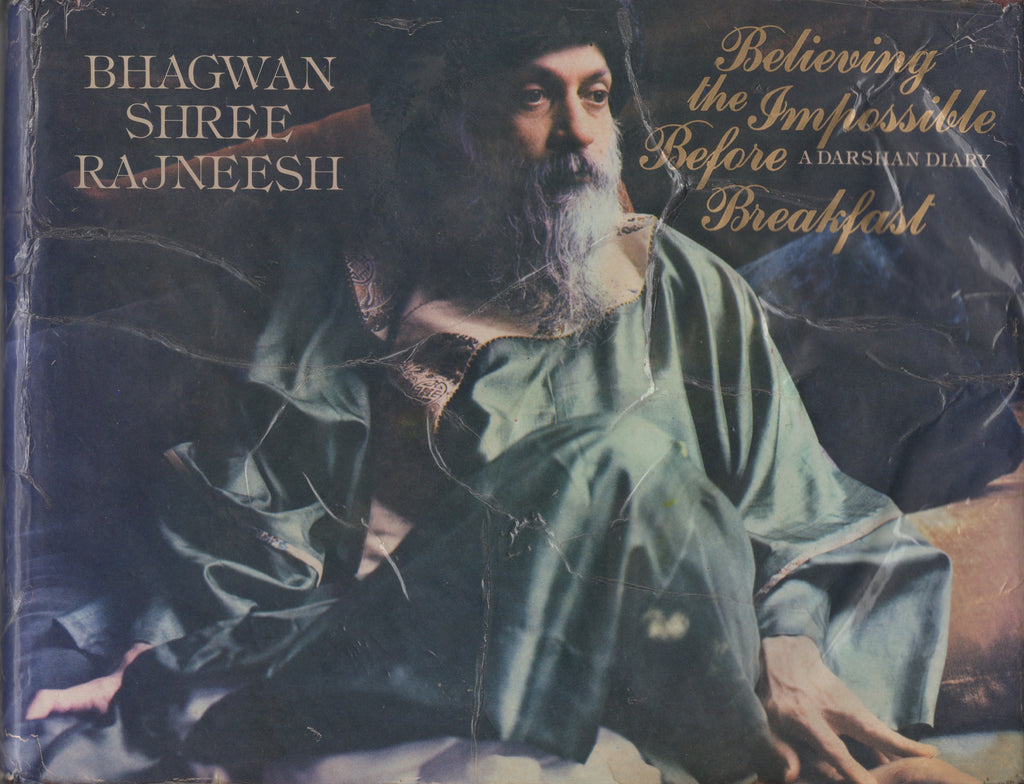 Believing the Impossible Before Breakfast by Osho Bhagwan Shree Rajneesh 1st Ed.