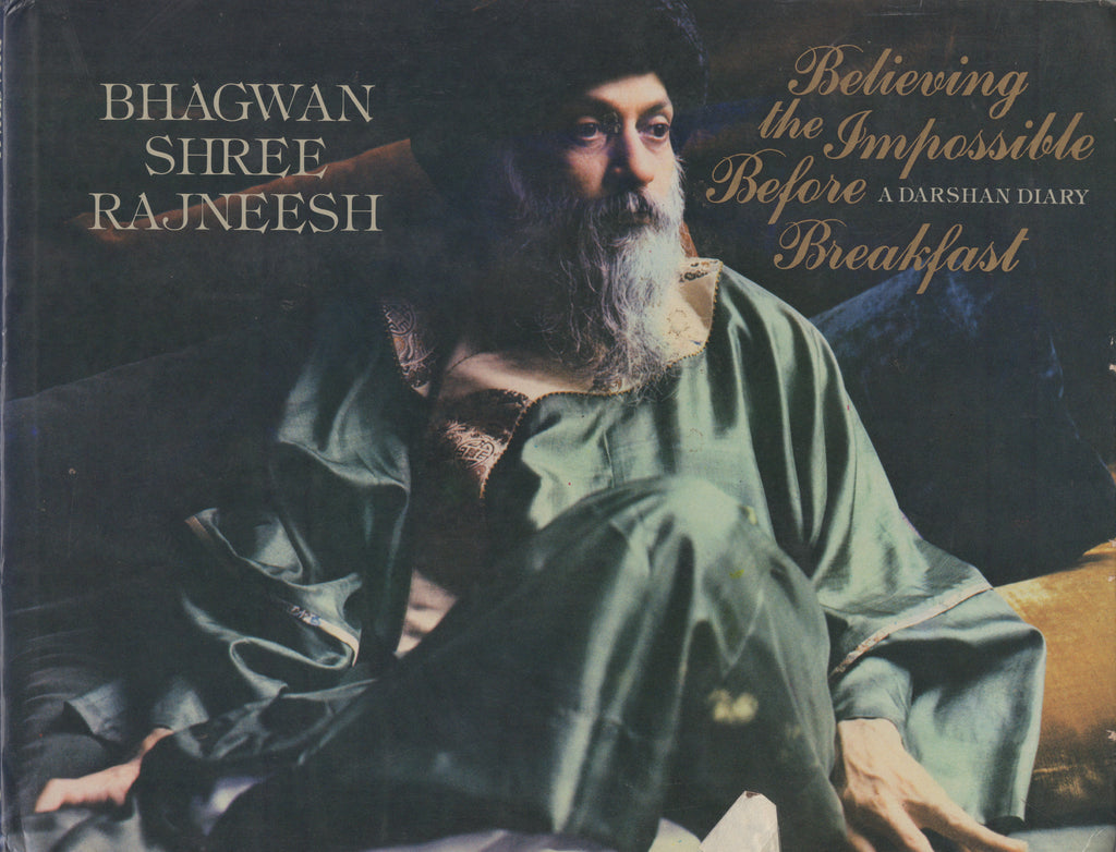 Believing the Impossible Before Breakfast by Osho Bhagwan Rajneeshpuram 1st Edit