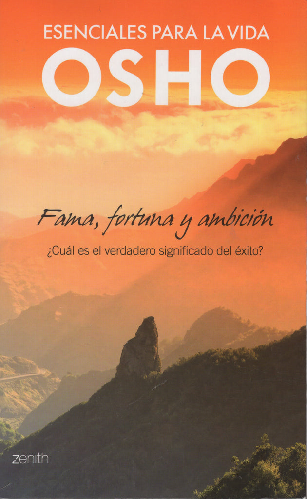 Fama, fortuna y ambicion by Osho Bhagwan Shree Rajneesh Spanish Osho Essentials