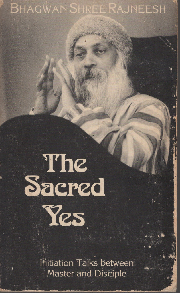 The sacred Yes by Osho Bhagwan Shree Rajneesh 1st Edition 1983