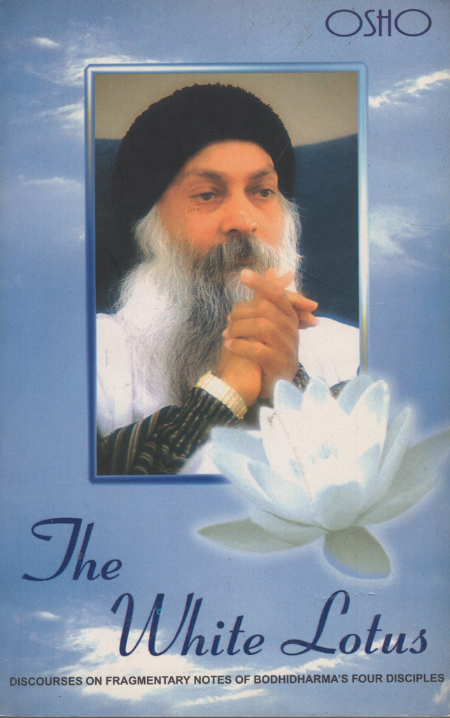 The White Lotus by Osho Bhagwan Shree Rajneesh