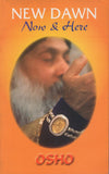New Dawn Now and Here by Osho Bhagwan Shree Rajneesh