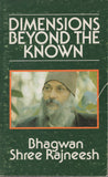 Dimensions Beyond the Known by Osho Bhagwan Shree Rajneesh