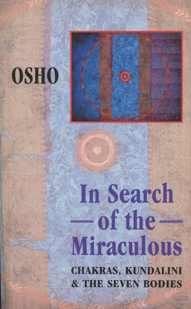 In Search of the Miraculous by Osho Bhagwan Shree Rajneesh