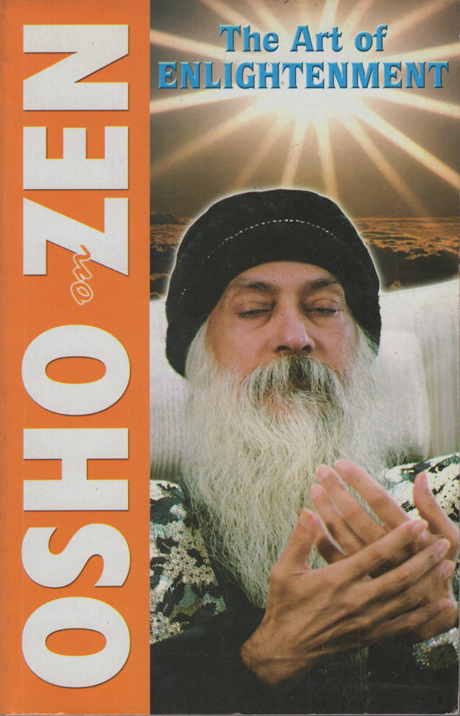 Osho on Zen: The Art of Enlightenment by Bhagwan Shree Rajneesh
