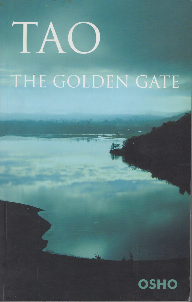 Tao - The Golden Gate by Osho bhagwan Shree Rajneesh