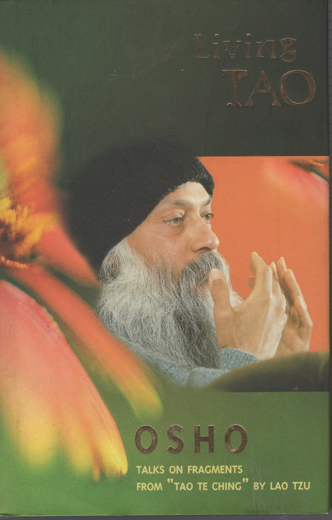 "Living Tao: Talks on Fragments from ""Tao Te Ching"" By Lao Tzu by Osho Rajneesh"