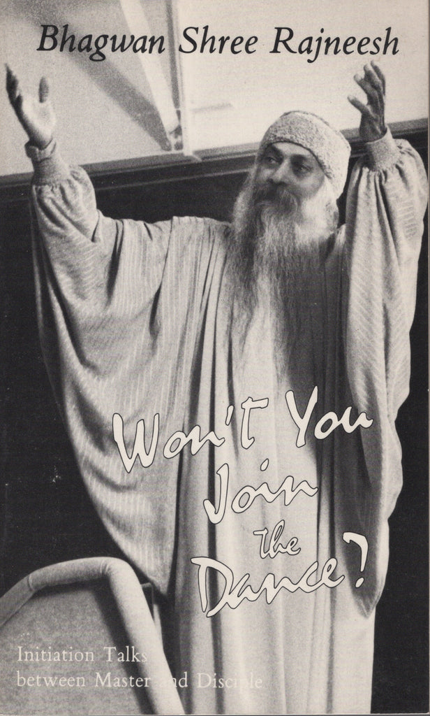 Won't You Join the Dance? by Osho Bhagwan Shree Rajneesh 1st Edition