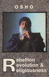 Rebellion, Revolution & Religiousness by Osho Bhagwan Shree Rajneesh 1st Edition