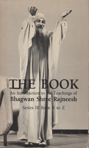 The Book: Series III from R to Z by Osho Bhagwan Shree Rajneesh 1984 First Editi