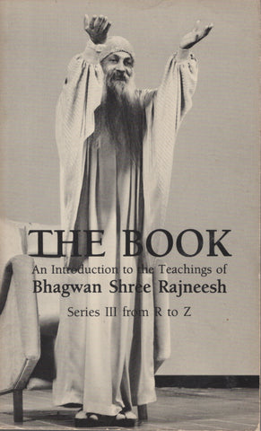 The Book: Series III from R to Z by Osho Bhagwan Shree Rajneesh 1st Ed. 1984