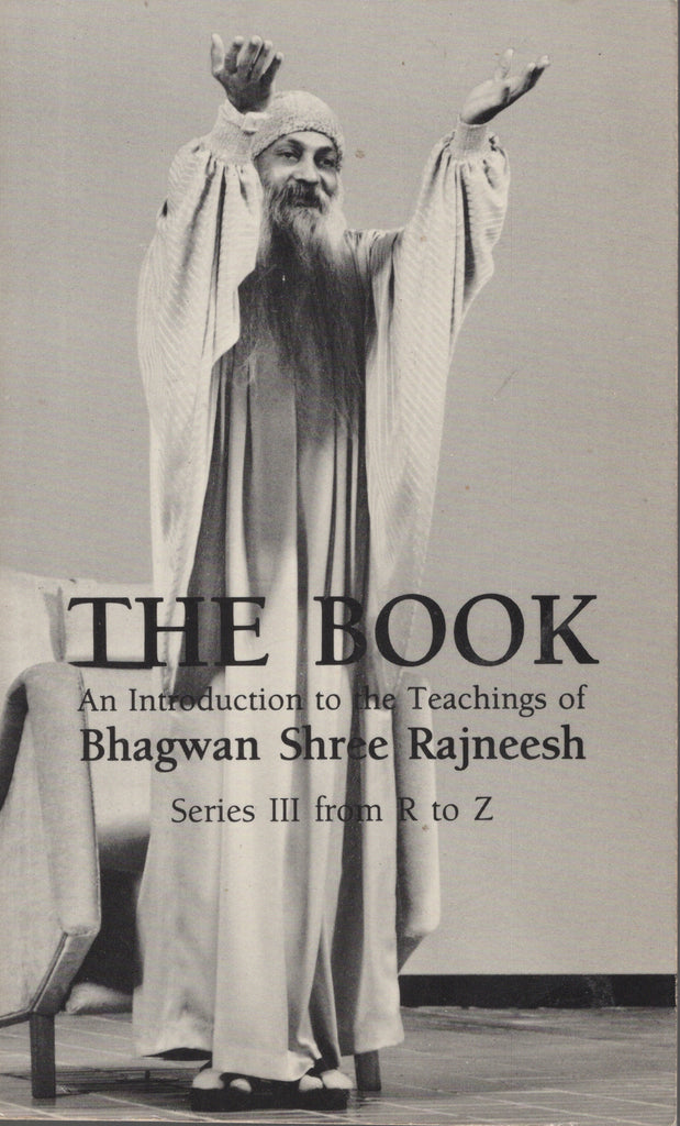 The Book: Series III from R to Z by Osho Bhagwan Shree Rajneesh 1st Edition 1984