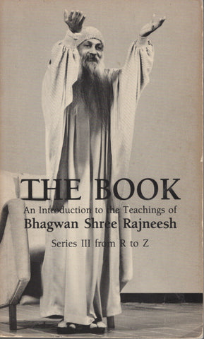 The Book : Series III from R to Z by Osho Bhagwan Rajneesh 1st Edition 1984