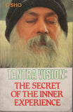 Tantra Vision The Secret of The Inner Experience by Osho Bhagwan Shree Rajneesh