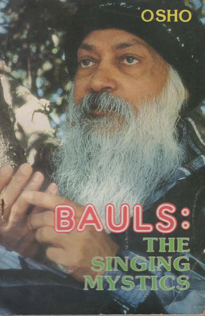 Bauls: The Singing Mystics by Osho Bhagwan Shree Rajneesh