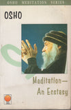 Meditation - An Ecstasy Osho Meditation Series by Osho Bhagwan Shree Rajneesh RA