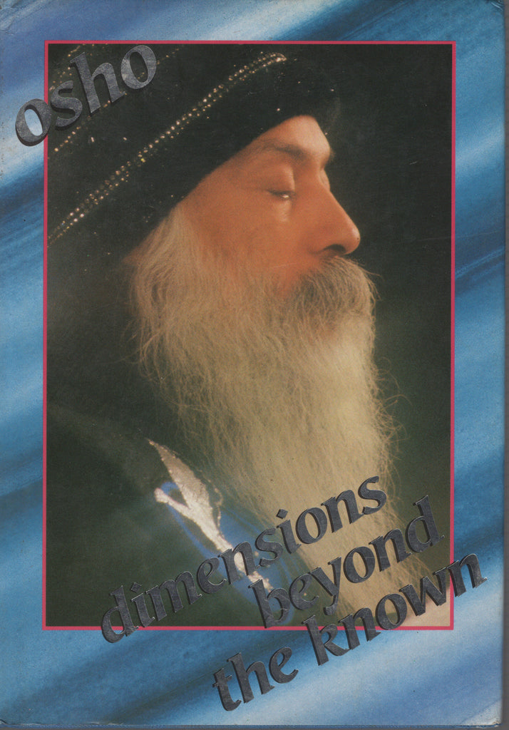 Dimensions Beyond the Known by Osho Bhagwan Rajneesh