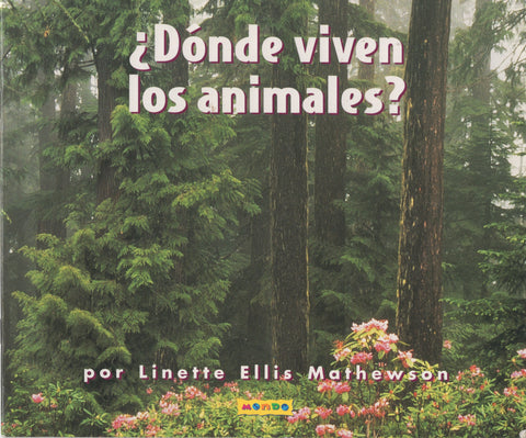 ¿Dónde viven los animales? by Linette Ellis Mathewson Guided Reading Children