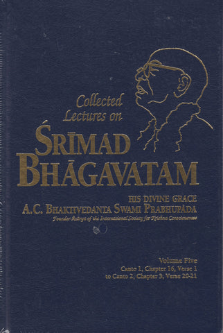 Collected Lectures on Srimad Bhagavatam Volume 5 by Srila Prabhupada
