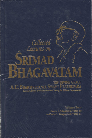 Collected Lectures on Srimad Bhagavatam Volume 4 by Srila Prabhupada