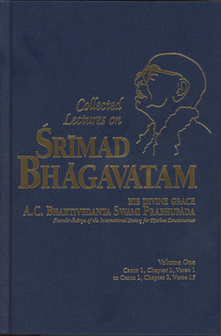 Collected Lectures on Srimad Bhagavatam Volume 1 by Srila Prabhupada
