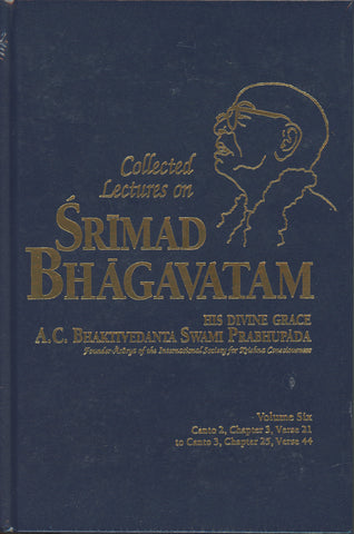 Collected Lectures on Srimad Bhagavatam Volume 6 by Srila Prabhupada