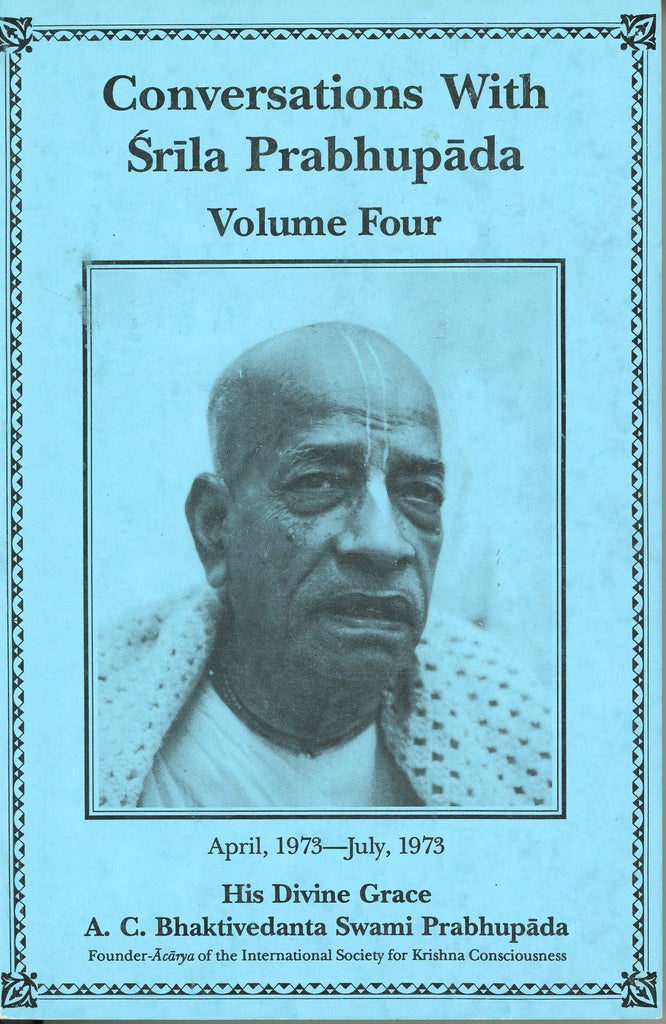 Conversations with Srila Prabhupada Volume 4 April 1973 - July 1973