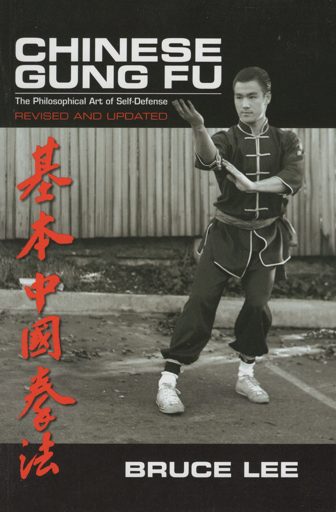Chinese Gung Fu: The Philosophical Art of Self-Defense by Bruce Lee