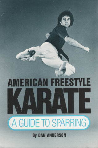 American Freestyle Karate: A Guide to Sparring by Dan Anderson