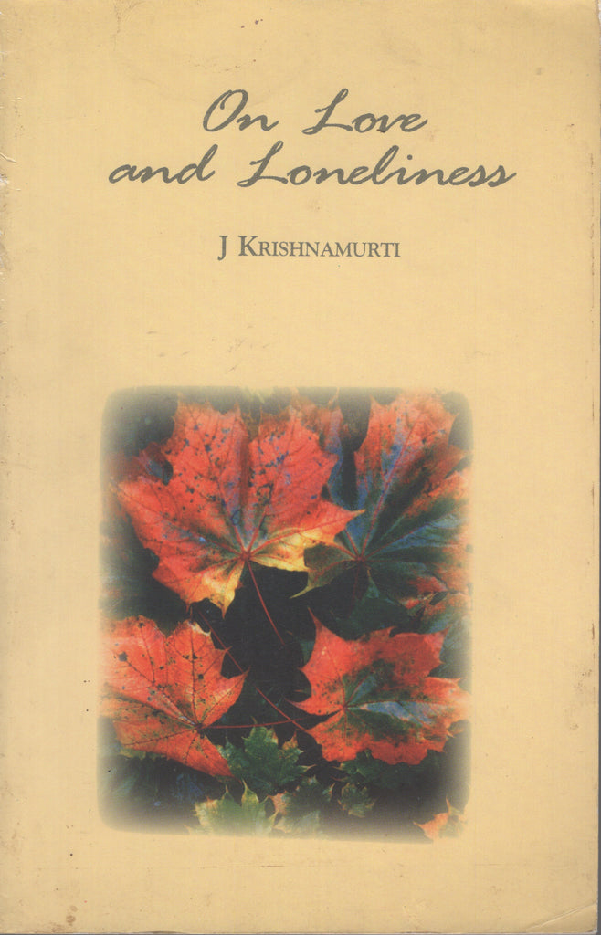 On Love and Loneliness by J. Krishnamurti First Indian Edition