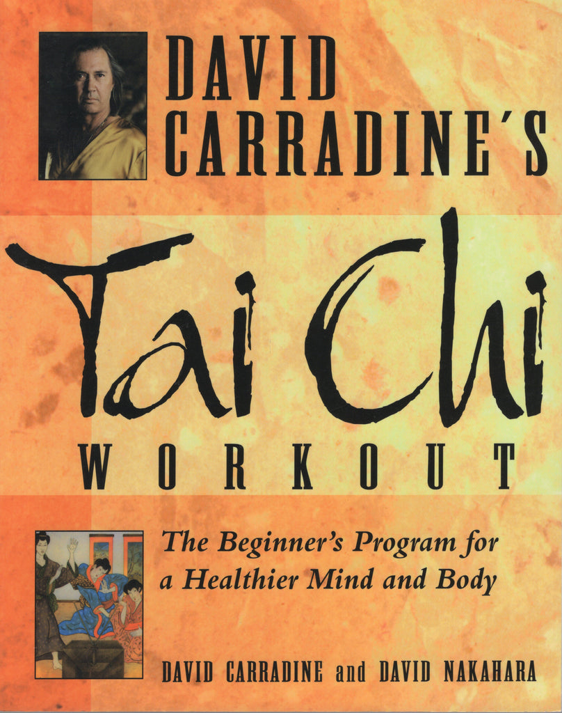 David Carradine's Tai Chi Workout: The Beginner's Program for a Healthier Mind