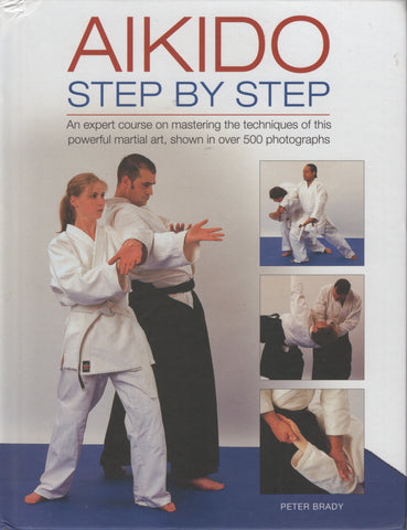 Aikido: Step By Step by Peter Brady