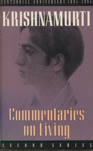 Commentaries on Living (Second Series) by Jiddu Krishnamurti 1st Edition