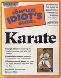 Complete Idiot's Guide to Karate by Randall G. Hassell, Edmond Otis