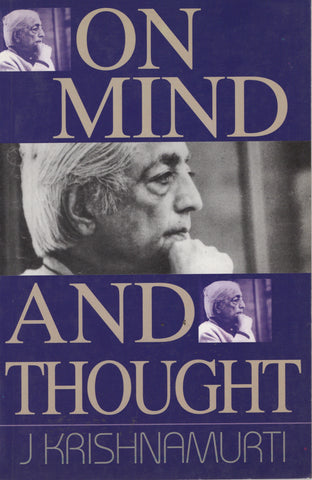 On Mind And Thought by Jiddu Krishnamurti